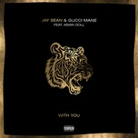 with you (single) - jay sean, gucci mane, asian doll