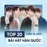 top 20 bai hat han quoc tuan 10/2019 - v.a