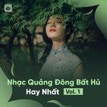 nhac quang dong bat hu hay nhat (vol. 1) - v.a