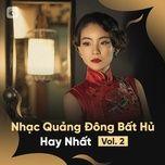 nhac quang dong bat hu hay nhat (vol. 2) - v.a