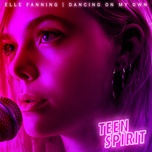 "dancing on my own (from ""teen spirit"" soundtrack) (single) - elle fanning"