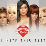 i hate this part (single) - the pussycat dolls