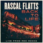 back to life (live from red rocks) (single) - rascal flatts
