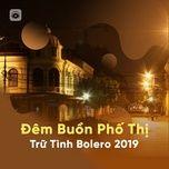 dem buon pho thi - tru tinh bolero 2019 - v.a