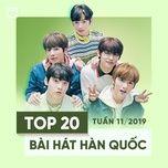 top 20 bai hat han quoc tuan 11/2019 - v.a