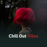 chill out vibes - v.a