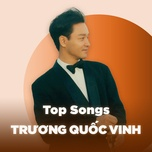 nhung bai hat hay nhat cua truong quoc vinh - truong quoc vinh (leslie cheung)