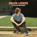 a place we knew - dean lewis