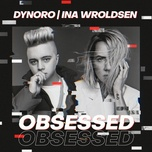 obsessed (single) - dynoro, ina wroldsen