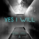 yes i will (ep) - vertical worship