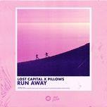 run away (single) - lost capital, pillows