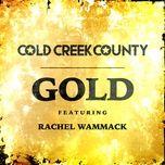 gold (single) - cold creek county, rachel wammack