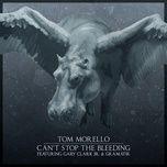 can't stop the bleeding (single) - tom morello, gary clark jr., gramatik