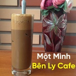 mot minh ben ly cafe - v.a