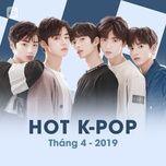 nhac han quoc hot thang 04/2019 - v.a