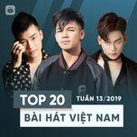 top 20 bai hat viet nam tuan 13/2019 - v.a