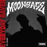 everyday raver (single) - moonbase, eyez