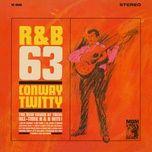 r&b '63 - conway twitty