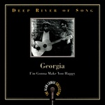 deep river of song: georgia, i'm gonna make you happy - the alan lomax collection - v.a