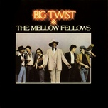 big twist & the mellow fellows - big twist and the mellow fellows