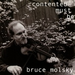 contented must be - bruce molsky