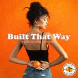 built that way (single) - emotional oranges