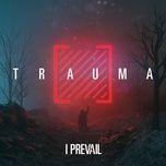 trauma - i prevail