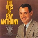 the hits of ray anthony - ray anthony, his orchestra