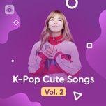 nhac han quoc giai dieu de thuong - k-pop cute songs (vol. 2) - v.a