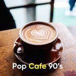 pop cafe 90's - v.a
