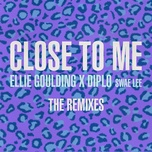 close to me (remixes) (ep) - ellie goulding, diplo, swae lee
