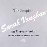 the complete sarah vaughan on mercury vol. 3 (great show on stage, 1957-59) - sarah vaughan