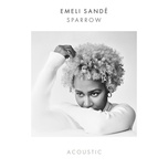 sparrow (acoustic) (single) - emeli sande