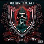 family not a group - hit-boy, sob x rbe