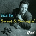 sweet & swingin' - sugar ray norcia