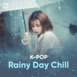 rainy day chill - k-pop songs - v.a