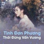 tinh don phuong, thoi dung van vuong - v.a