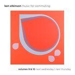 music for commuting vols. 9 & 10 - nextwednesday / next thursday - ken elkinson