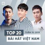 top 20 bai hat viet nam tuan 15/2019 - v.a
