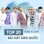 top 20 bai hat han quoc tuan 15/2019 - v.a