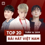 top 20 bai hat viet nam tuan 16/2019 - v.a