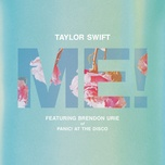 me! (single) - taylor swift, brendon urie