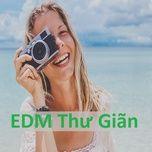 edm thu gian (phan 1) - v.a