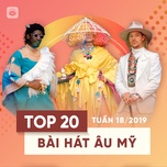 top 20 bai hat au my tuan 18/2019 - v.a
