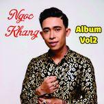 album vol 2 - ngoc khang