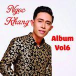 album vol 6 - ngoc khang