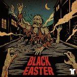 Tải nhạc hay Black Easter (Single) online miễn phí
