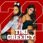 22 (single) - tini, greeicy