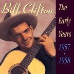 the early years 1957 - 1958 - bill clifton