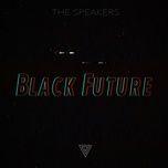 Tải nhạc Mp3 Black Future (Single) nhanh nhất về máy